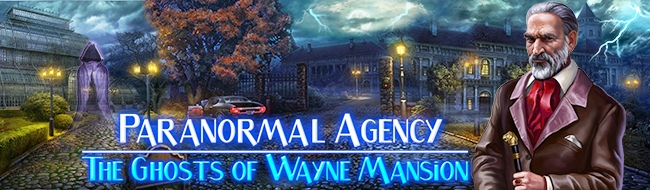 Paranormal Agency®: The Ghosts of Wayne Mansion
